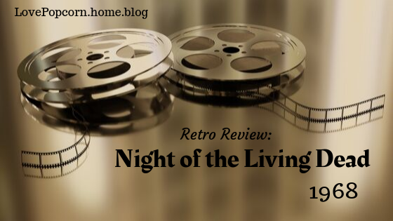 Retro Review: Night of the Living Dead (1968)