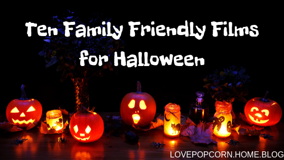 Ten Family Friendly Films for Halloween