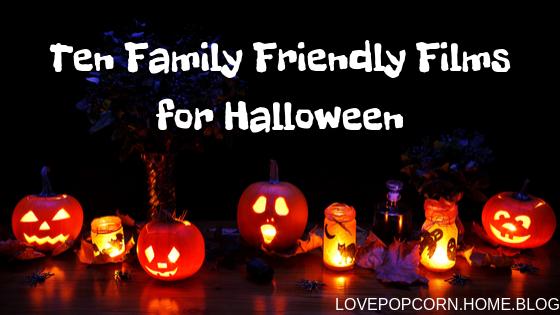 Ten Family Friendly Films for Halloween